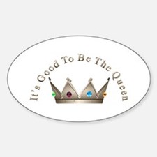 Good to be Queen Oval Decal