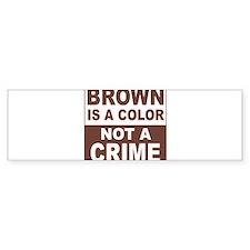 2-Brown Is a Color Bumper Bumper Sticker