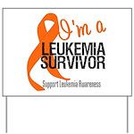 I'm a Leukemia Survivor Yard Sign