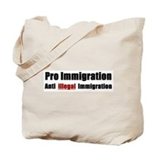 Pro Immigration Anti illegal Tote Bag
