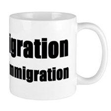 Pro Immigration Anti illegal Mug