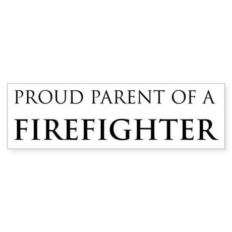 Proud Parent: Firefighter Bumper Sticker