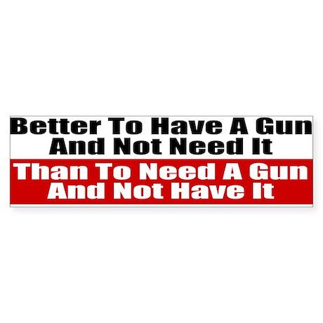 Better to Have a Gun Sticker (Bumper)
