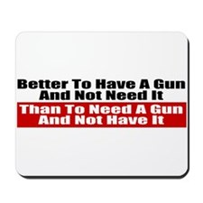 Better to Have a Gun Mousepad