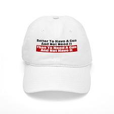 Better to Have a Gun Baseball Cap