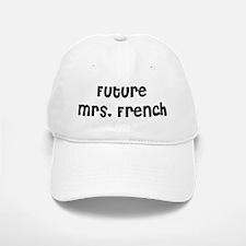 Future Mrs. French Baseball Baseball Cap
