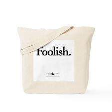 Foolish Tote Bag