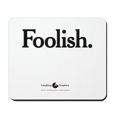Foolish Mousepad