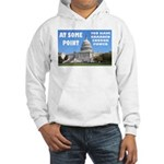 At Some Point Hooded Sweatshirt
