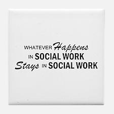 Whatever Happens - Social Work Tile Coaster