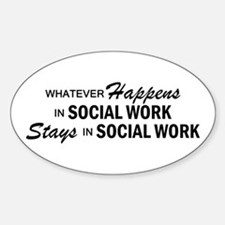 Whatever Happens - Social Work Sticker (Oval)