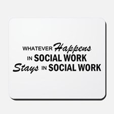 Whatever Happens - Social Work Mousepad
