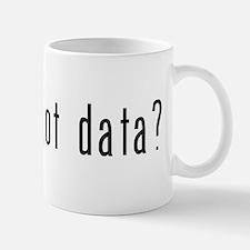 got data? Mug