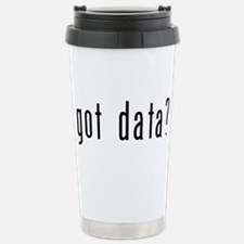 got data? Travel Mug