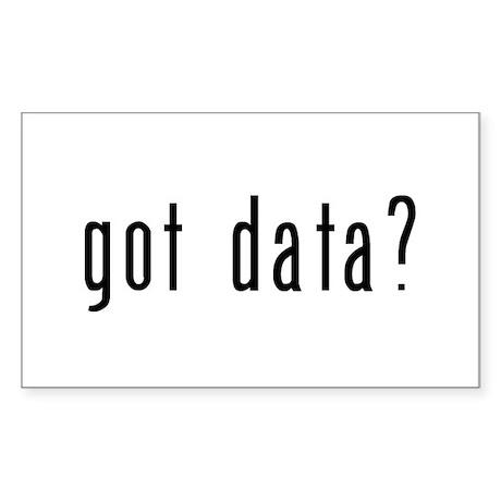 got data? Sticker (Rectangle)