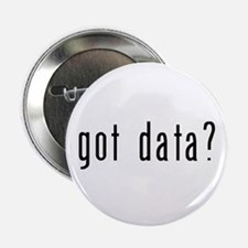 "got data? 2.25"" Button"