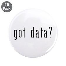 """got data? 3.5"""" Button (10 pack)"""