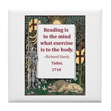 Reading Is To The Mind Tile Coaster