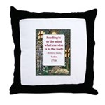 Reading Is To The Mind Throw Pillow
