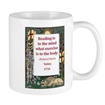 Reading Is To The Mind Mug