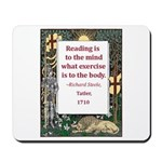 Reading Is To The Mind Mousepad