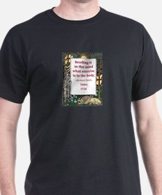 Reading Is To The Mind T-Shirt