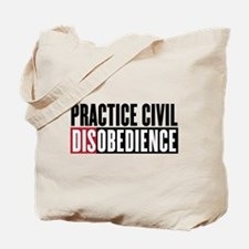 Practice Civil Disobedience Tote Bag