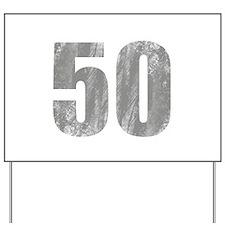 Stonewashed 50th Birthday Yard Sign