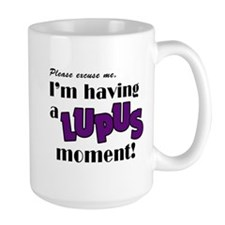 I'm having a Lupus Moment Mug