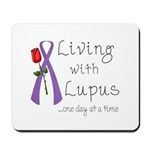 Living with Lupus One Day at a Time Mousepad