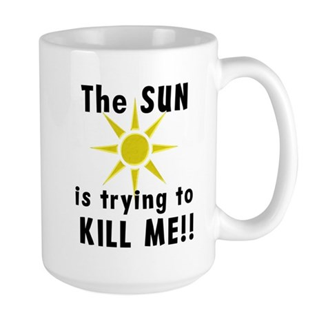 The Sun is Trying to Kill Me Large Mug