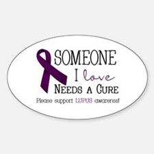 Someone I Love Needs a CURE! Decal
