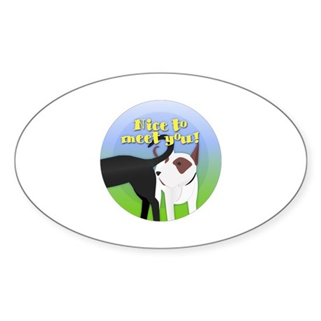 Nice to Meet You Sticker (Oval)