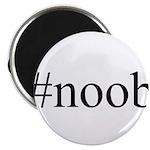 #noob Magnet