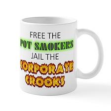Free The Pot Smokers Jail The Corporate Crooks Mug