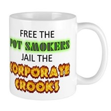 Free The Pot Smokers Jail The Corporate Crooks Small Mug