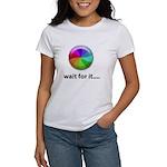 Wait For It Women's T-Shirt