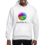 Wait For It Hooded Sweatshirt