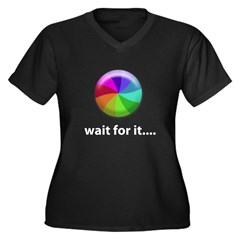 Wait For It Women's Plus Size V-Neck Dark T-Shirt