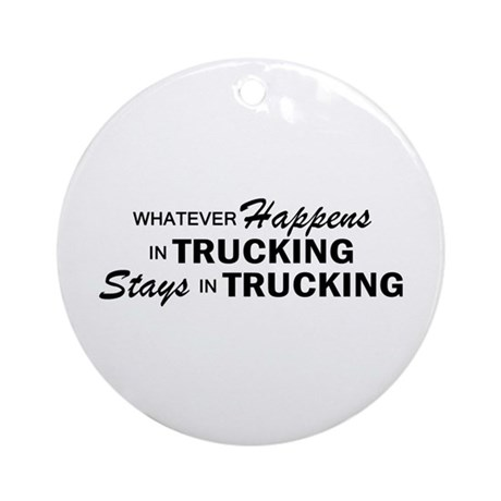 Whatever Happens - Trucking Ornament (Round)