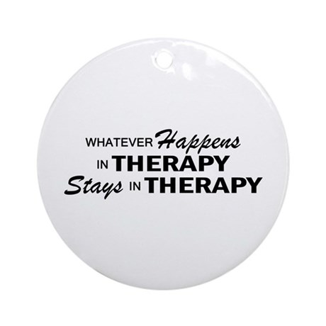 Whatever Happens - Therapy Ornament (Round)