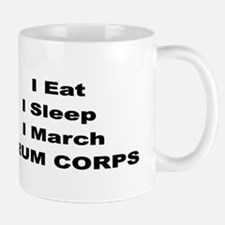 eat sleep march Mugs