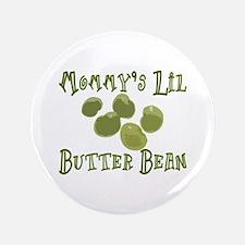 "Mommy's Lil Butter Bean 3.5"" Button"