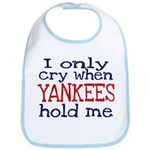 I Only Cry When Yankees Hold Bib