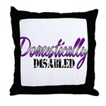 Domestically Disabled Throw Pillow