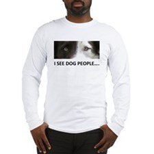 I SEE DOG PEOPLE Long Sleeve T-Shirt
