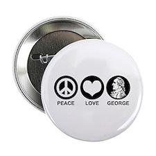 "Peace Love George 2.25"" Button"
