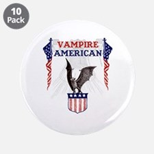 """Vampire American 3.5"""" Button (10 pack)"""