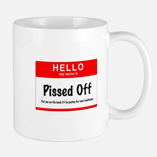 Pissed off Mug