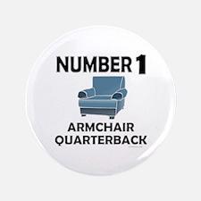 "ARMCHAIR QUARTERBACK 3.5"" Button"